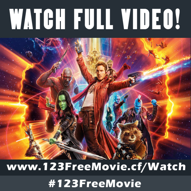 Watch Guardians of the Galaxy Vol 2 For Free