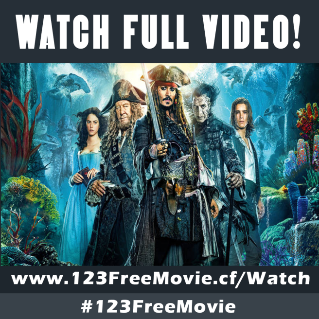 Watch Pirates Of The Carribean Dead Men No Tell No Tales For Free